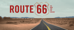"""Route 66: The Road and the Romance"" Exhibit"