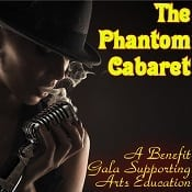 The Phantom Cabaret: A Benefit Gala Supporting Arts Education