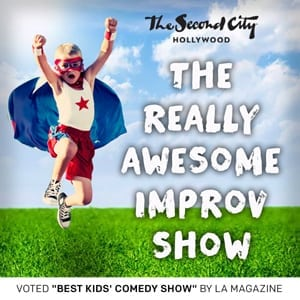 "Second City's ""The Really Awesome Improv Show"""