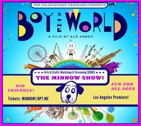 Boy & The World: The Minnow Show