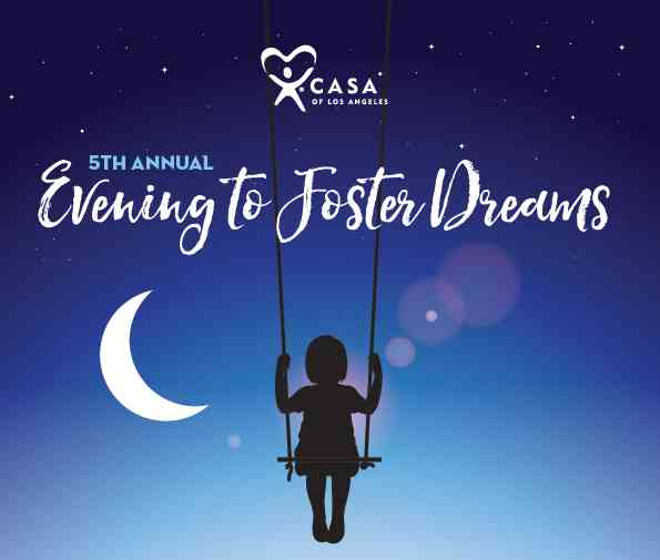 CASA of Los Angeles' 5th Annual Evening to Foster Dreams Gala