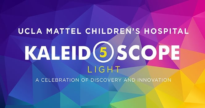 UCLA Mattel Children's Hospital's Kaleidoscope 5 Fundraiser