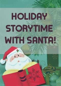 Special Holiday Storytime Featuring Santa!