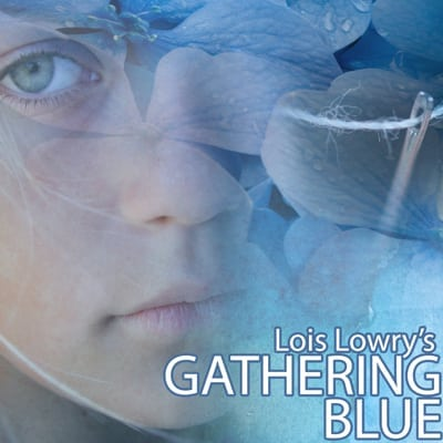 Lois Lowry's Gathering Blue