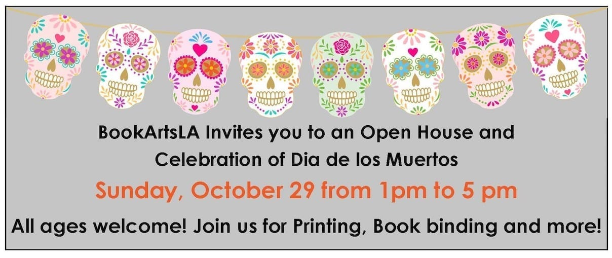 BookArtsLA Open House & Celebration of Dia de los Muertos