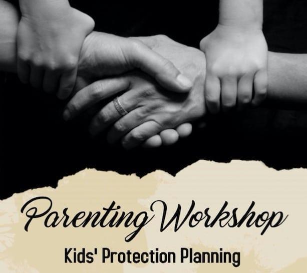 Parenting Workshop: Kids' Protection Planning