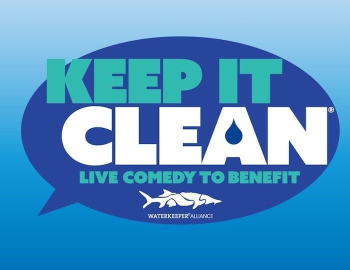 TheKeep it CleanLive Comedy Benefit for Waterkeeper Alliance