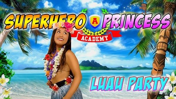 Superhero Princess Luau Party Show!
