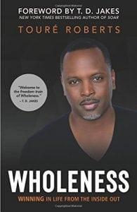 Touré Roberts Wholeness