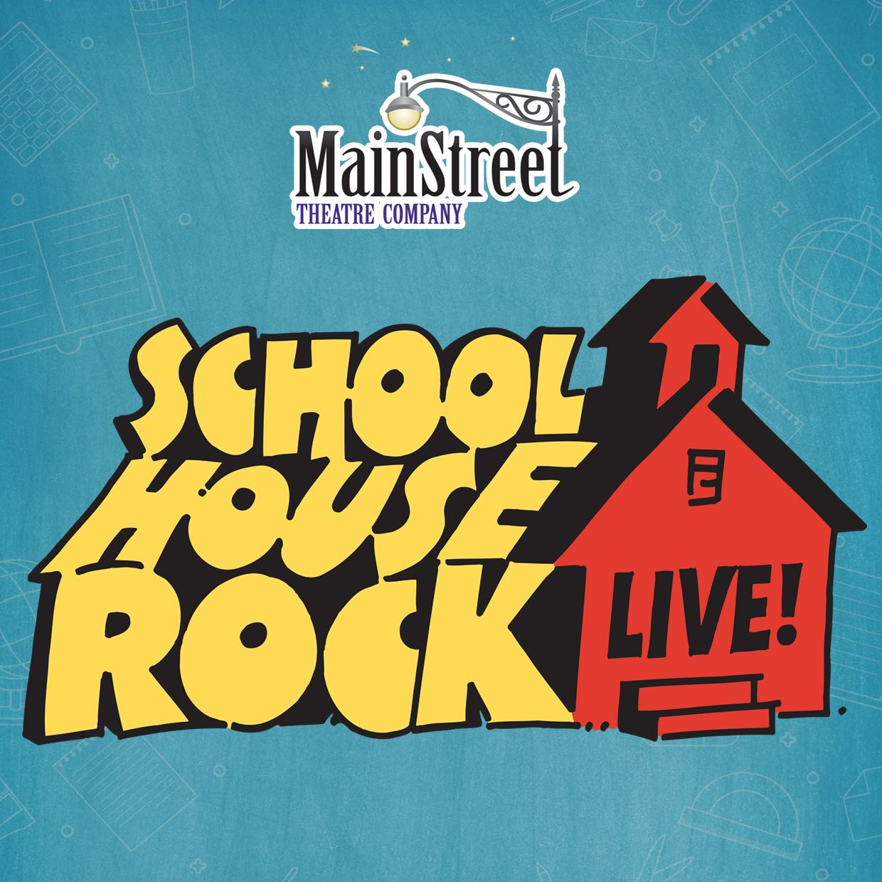 "MainStreet Theatre Company presents ""Schoolhouse Rock Live!"""