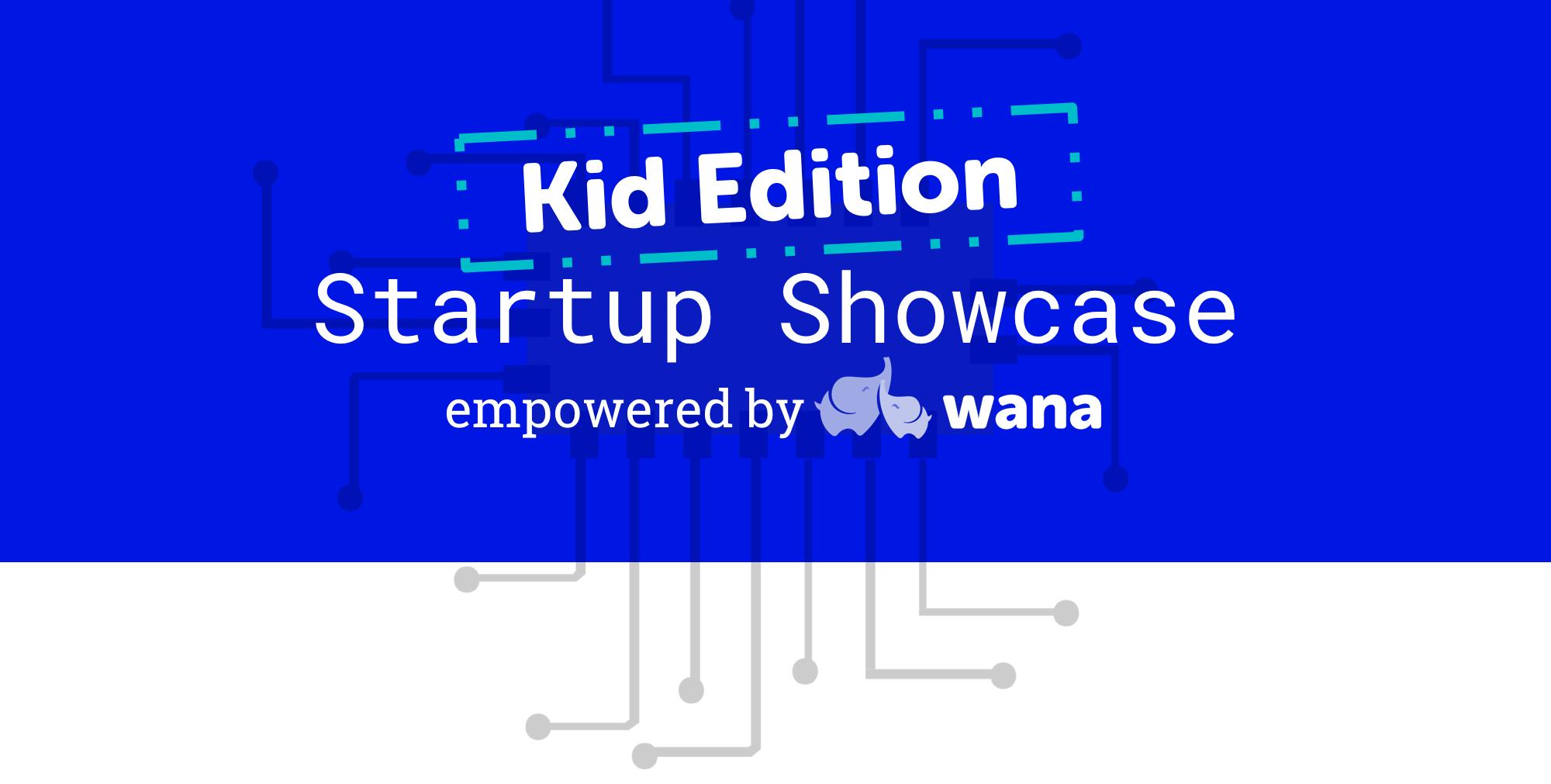 Kids Startup Showcase at Glendale Tech Week by Wana