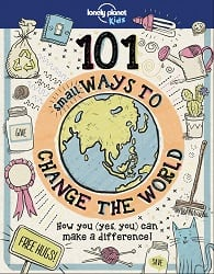 Lonely Planet Kids Bookstore Event: 101 Small Ways to Change the World