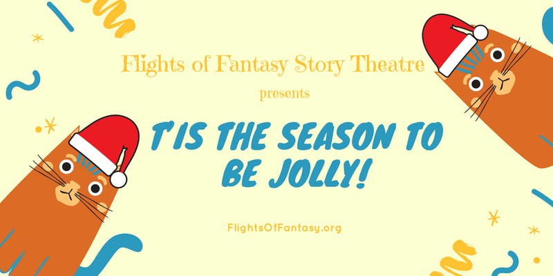 "Flights of Fantasy Story Theater presents ""T'is the Season to be Jolly!"""