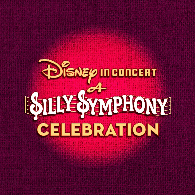 A Silly Symphony Celebration