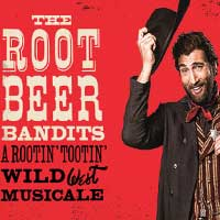 The Root Beer Bandits: A Rootin' Tootin' Wild West Musicale