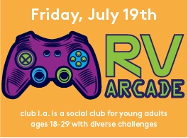 club l.a. RV Arcade Night! For Young Adults With Diverse Challenges