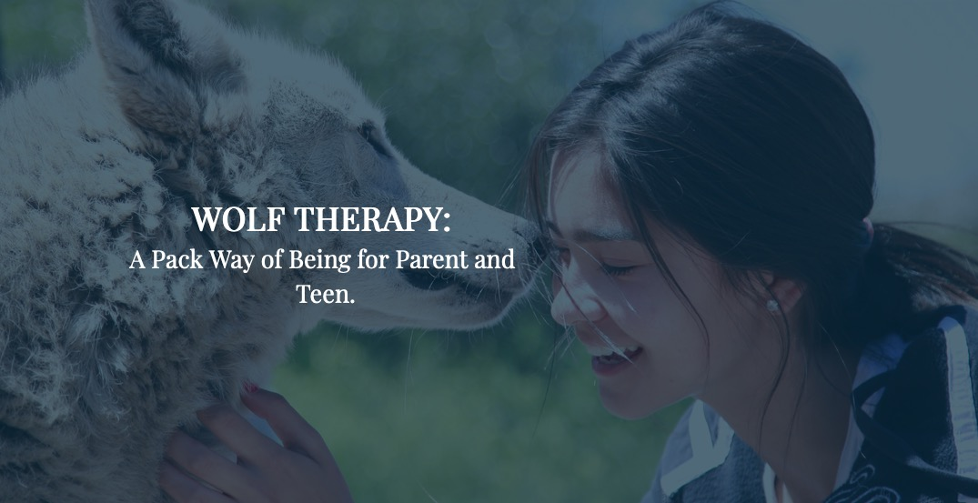 Wolf Therapy: A Pack Way of Being for Parent & Teen