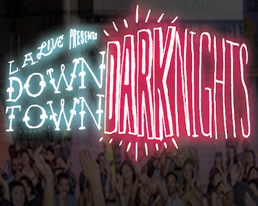 Downtown Dark Nights At L.A. LIVE