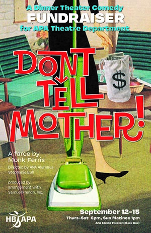 """HB APA Fundraiser Show """"Don't Tell Mother!"""""""