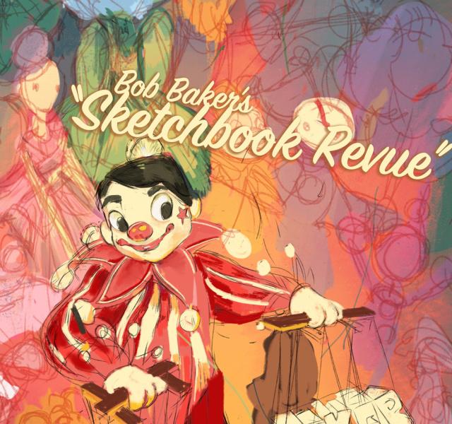 Bob Baker's Sketchbook Revue