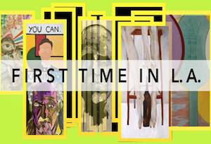 "SELECTION Art Show: ""First Time in L.A."""