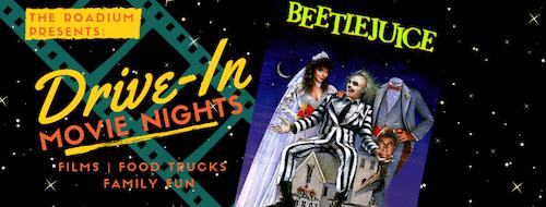 The Roadium Drive-In Presents: Beetlejuice!