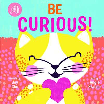 Joy Cho Be Curious!