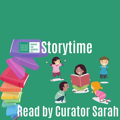 Rancho Los Cerritos Virtual Story Time