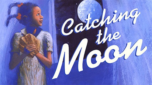 Virtual Summer Reading: Catching the Moon