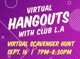 club l.a. Virtual Scavenger Hunt!