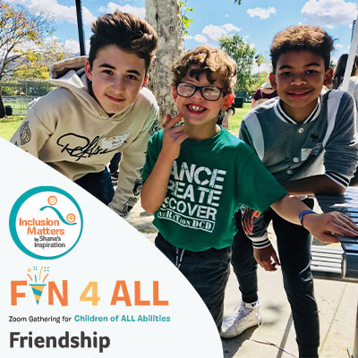Fun4All with Inclusion Matters by Shane's Inspiration: Friendship