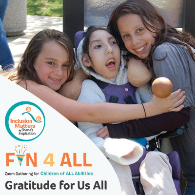 Fun4All with Inclusion Matters by Shane's Inspiration: Gratitude for Us All