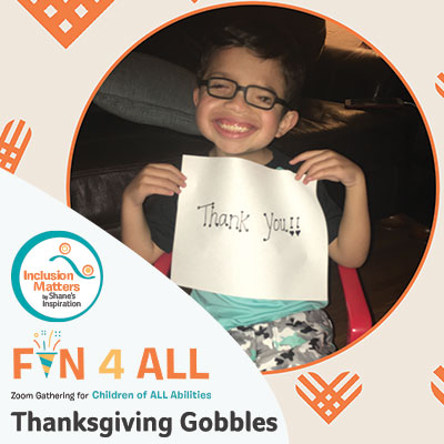 Fun4All with Inclusion Matters by Shane's Inspiration: Thanksgiving Gobbles!