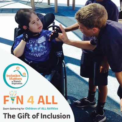 Fun4All with Inclusion Matters by Shane's Inspiration: The Gift of Inclusion