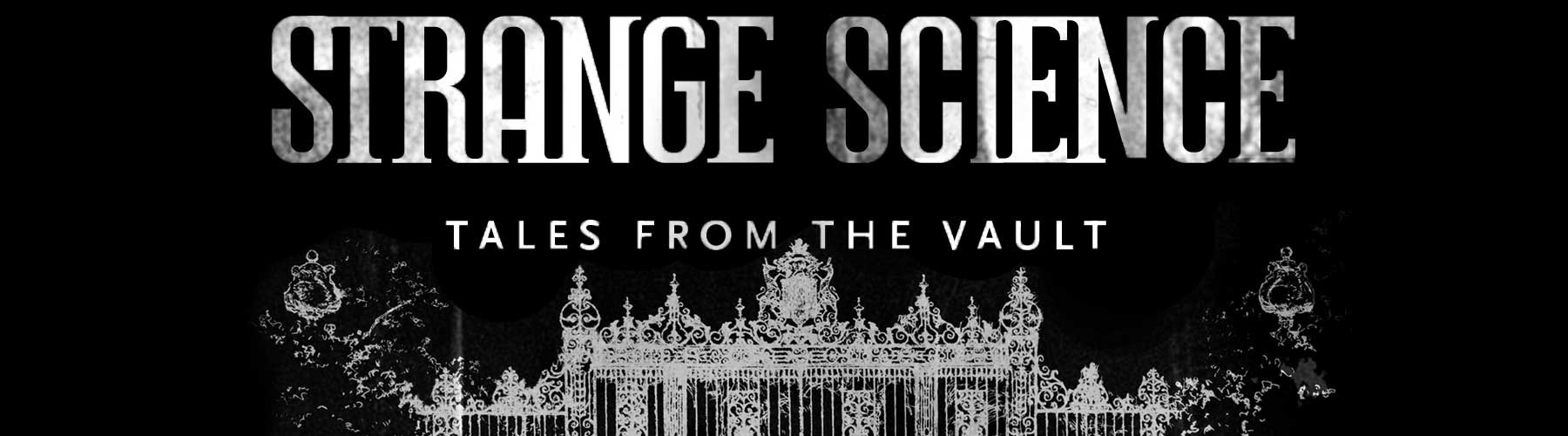 Strange Science from the Vault