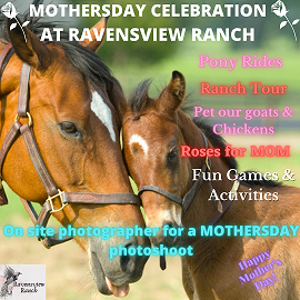 Mothers Day Celebration at Ravensview Ranch