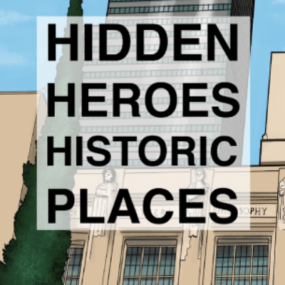 Hidden Heroes, Historic Places