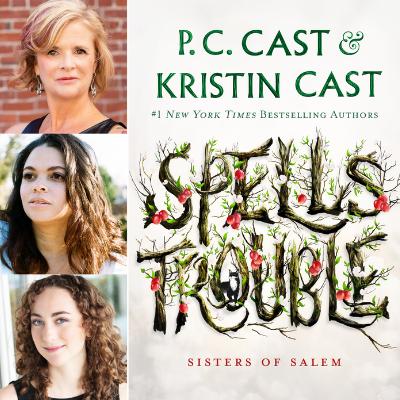 P.C. & Kristin Cast in conversation with Allison Saft discuss Spells Trouble: Sisters of Salem